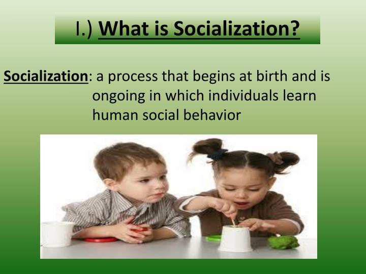 I what is socialization