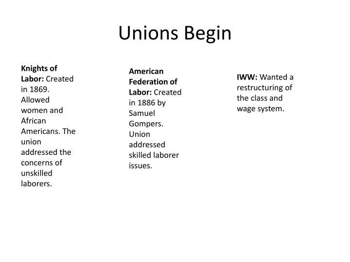 Unions Begin