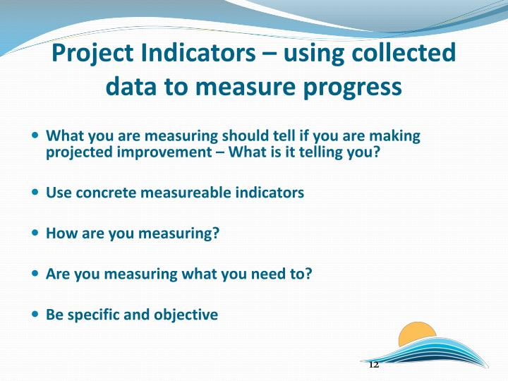 Project Indicators – using collected data to measure progress