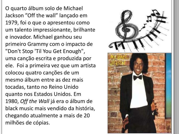 "O quarto álbum solo de Michael Jackson ""Off"