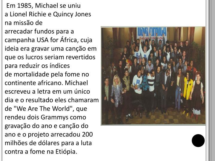 Em1985, Michael se uniu aLionel