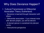 why does deviance happen