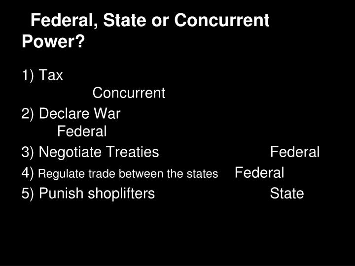 Federal, State or Concurrent Power?