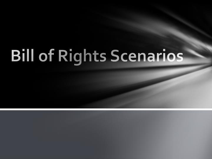 bill of rights scenarios n.