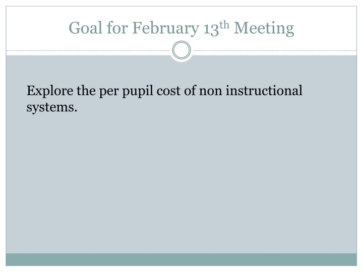 Goal for february 13 th meeting