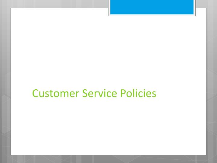 Customer service policies
