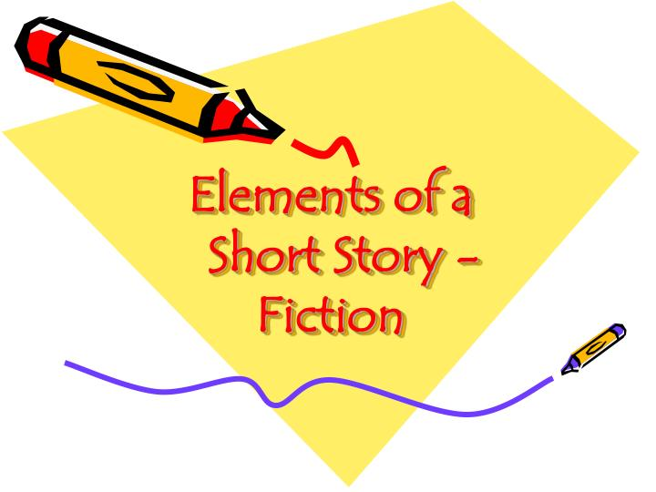 Elements of a short story fiction