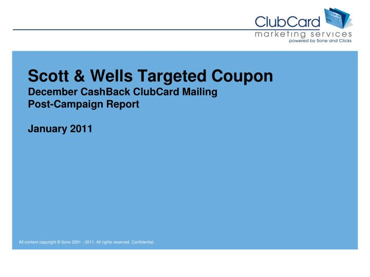 scott wells targeted coupon december cashback clubcard mailing post campaign report january 2011 n.
