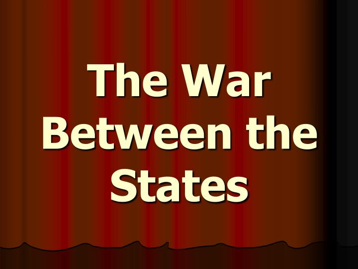 the war between the states n.