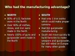 who had the manufacturing advantage