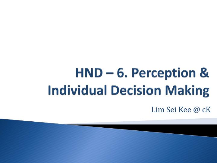 Hnd 6 perception individual decision making