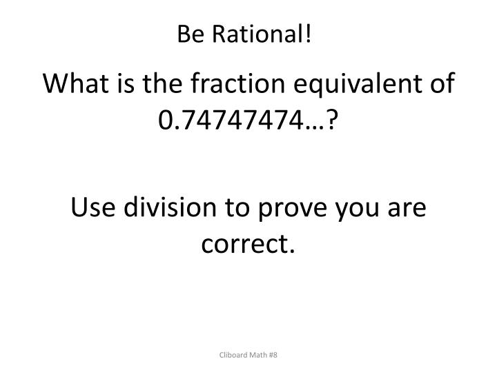 be rational n.