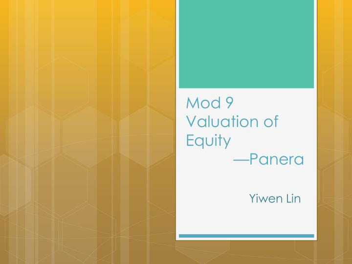 mod 9 valuation of equity panera n.