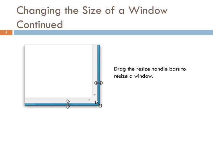 Changing the Size of a Window Continued