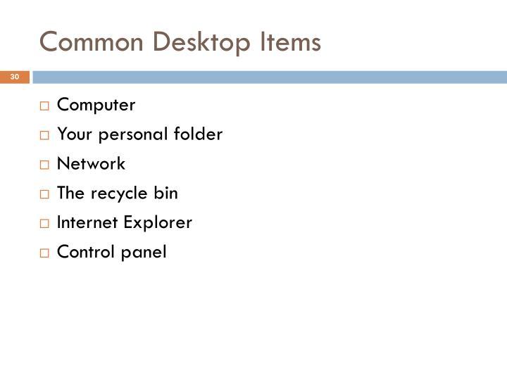 Common Desktop Items