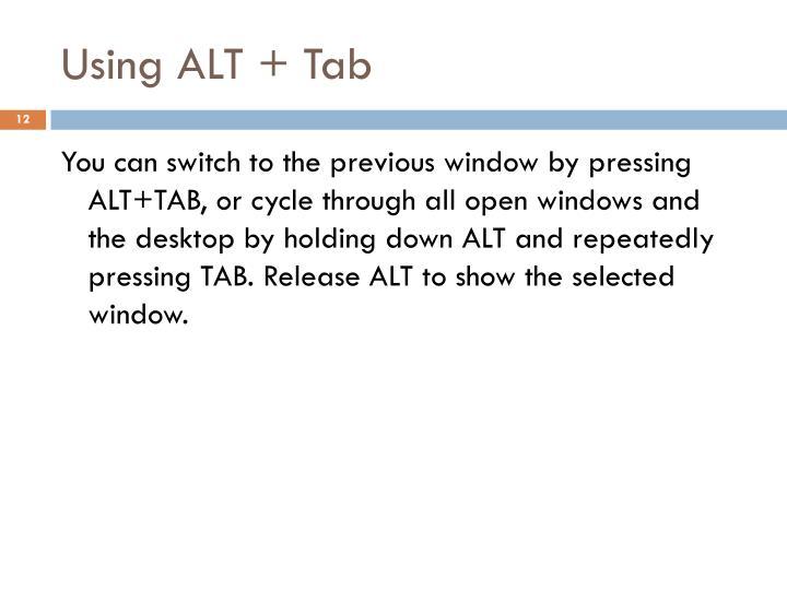 Using ALT + Tab