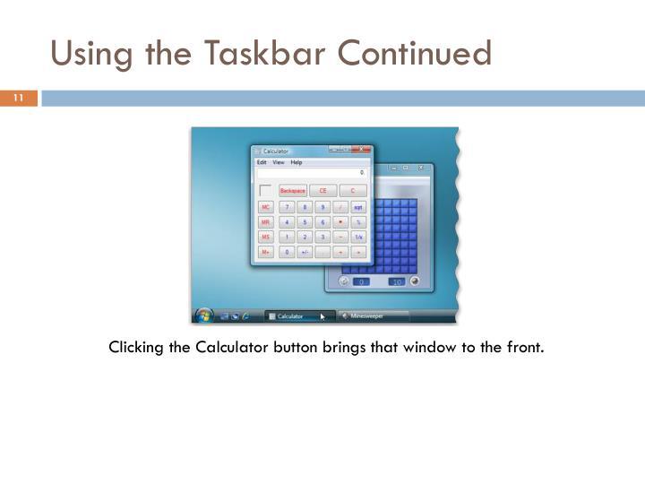 Using the Taskbar Continued