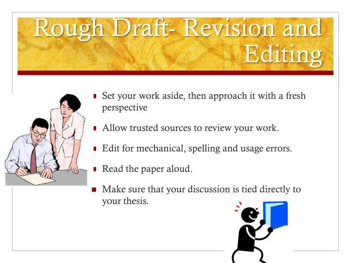 Rough Draft- Revision and Editing