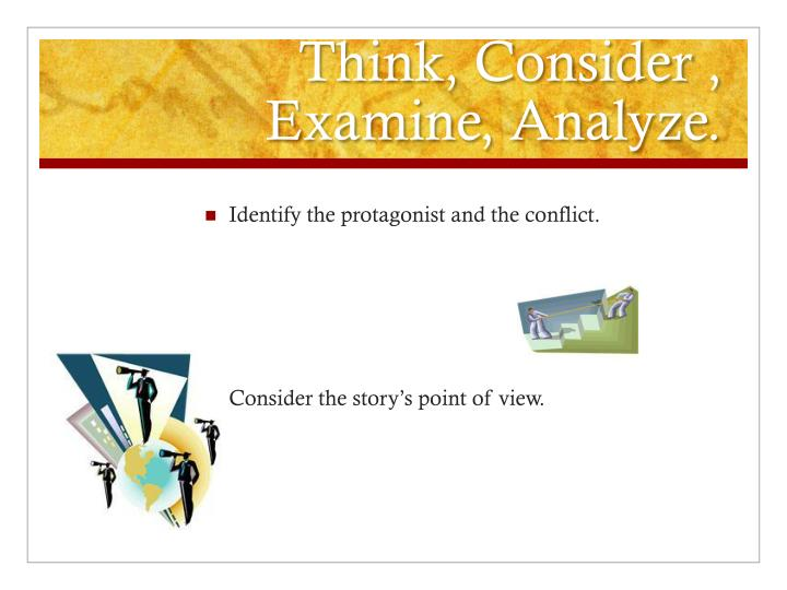 Think consider examine analyze