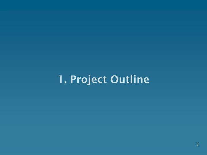 1 project outline