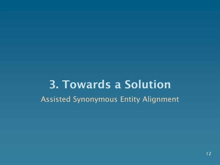 3. Towards a Solution