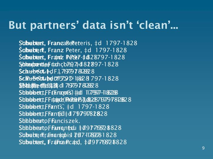 But partners' data isn't 'clean'...