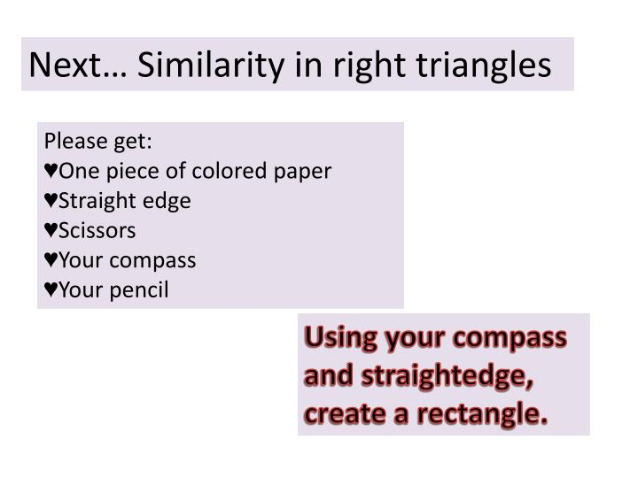 Next… Similarity in right triangles