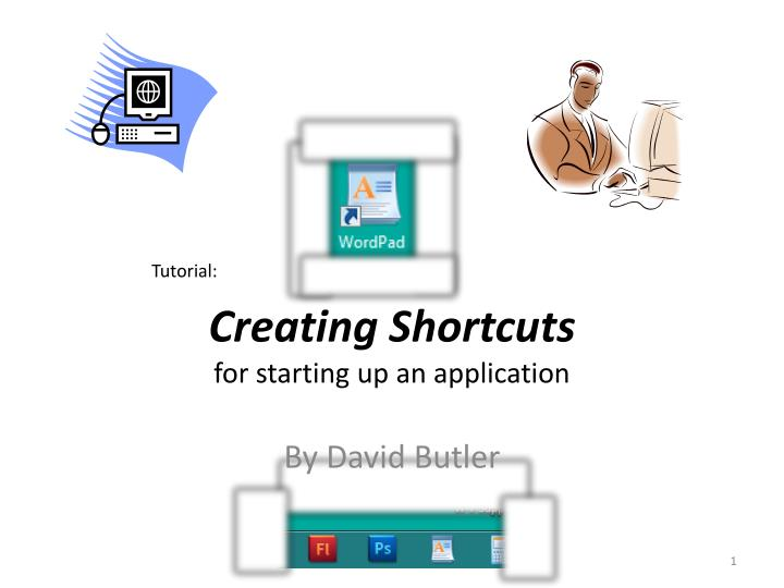 creating shortcuts for starting up an application n.