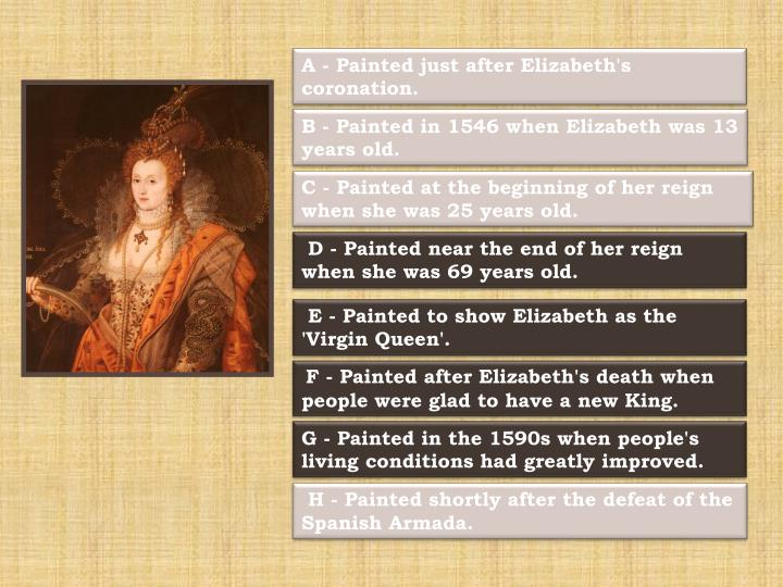 A - Painted just after Elizabeth's coronation.