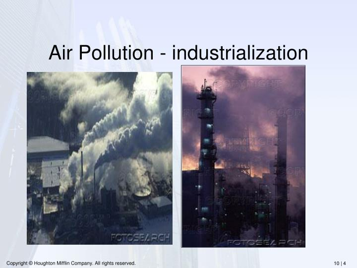 Air Pollution - industrialization
