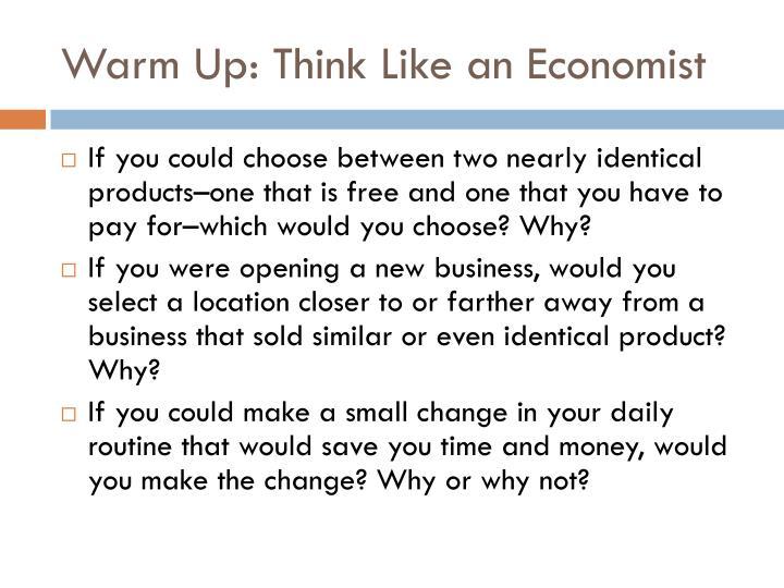 Warm up think like an economist