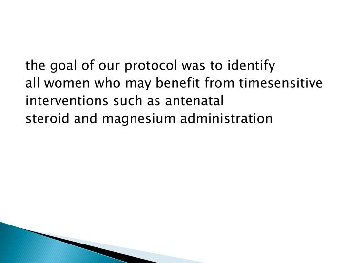the goal of our protocol was to identify