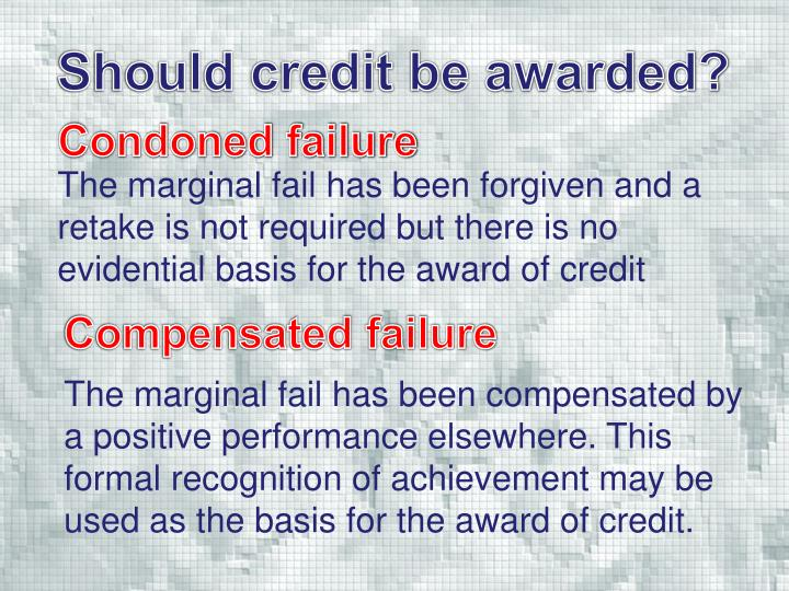 Should credit be awarded?
