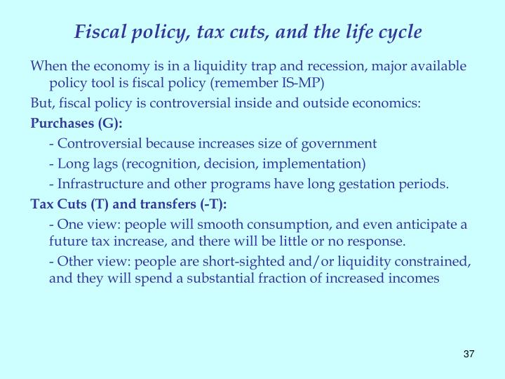 Fiscal policy, tax cuts, and the life cycle