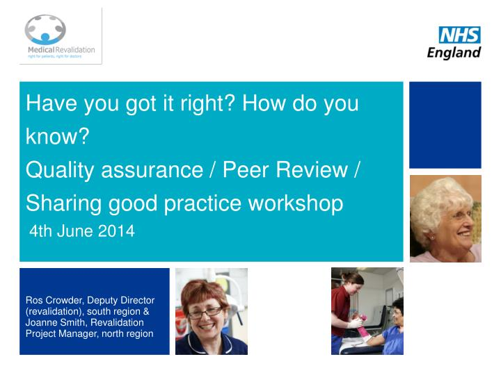 Have you got it right how do you know quality assurance peer review sharing good practice workshop