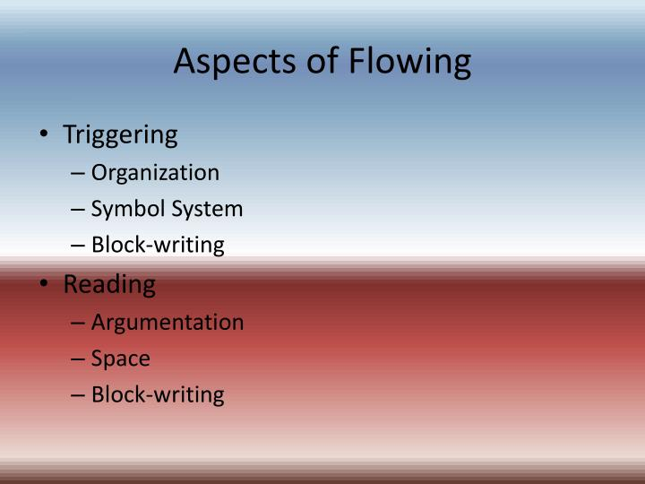 Aspects of Flowing