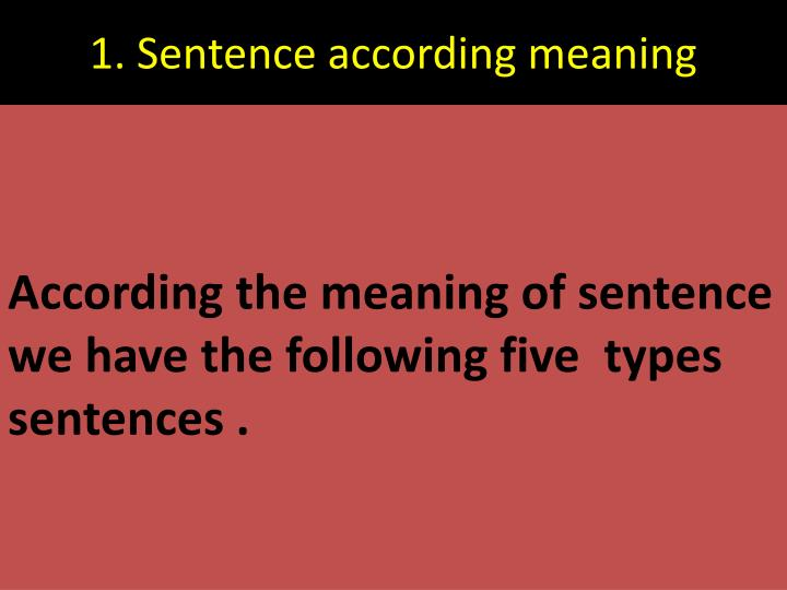 1. Sentence according meaning