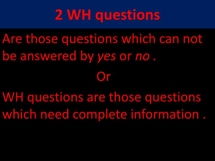 2 WH questions