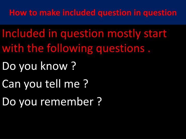 How to make included question in question