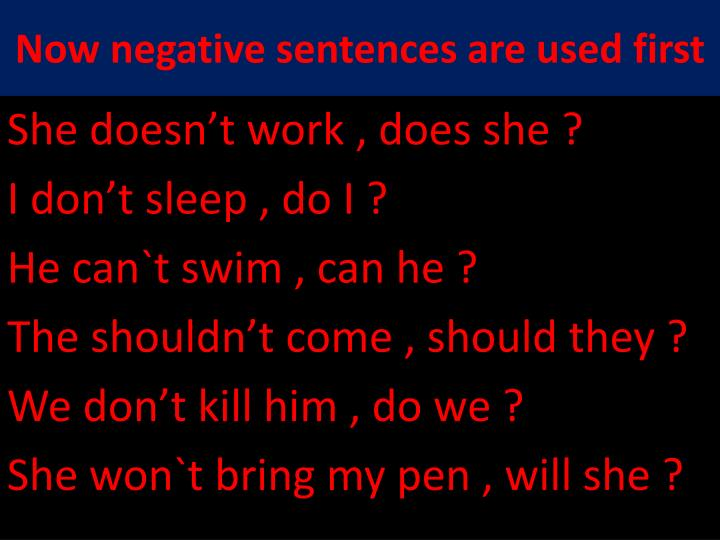 Now negative sentences are used first