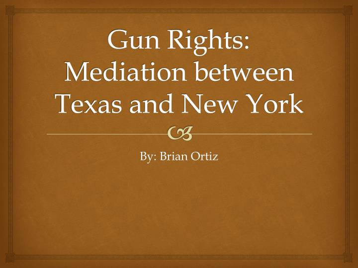 Gun rights mediation between texas and new york