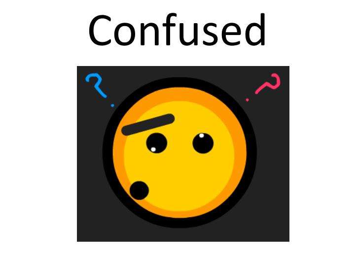 Confused