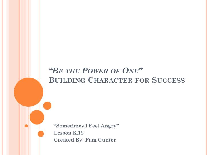 be the power of one building character for success n.