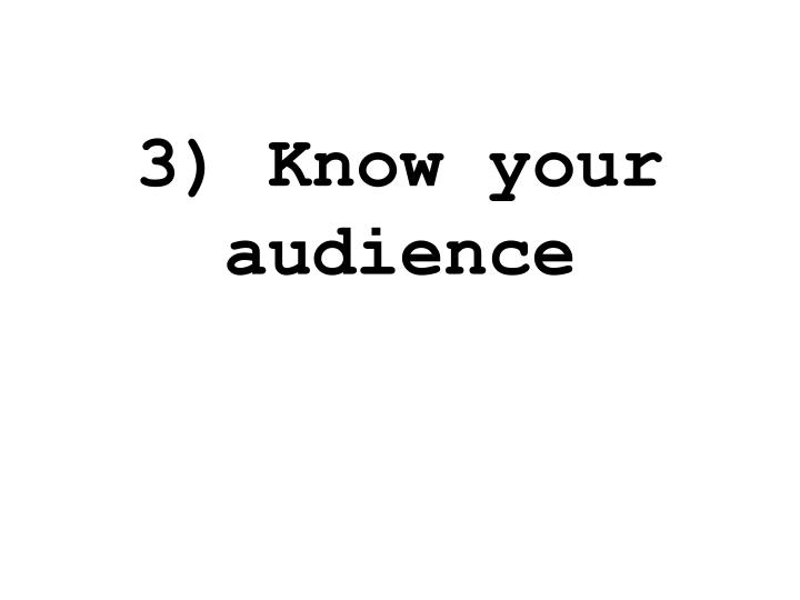 3) Know your