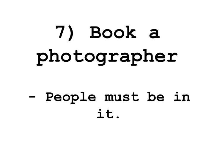 7) Book a photographer