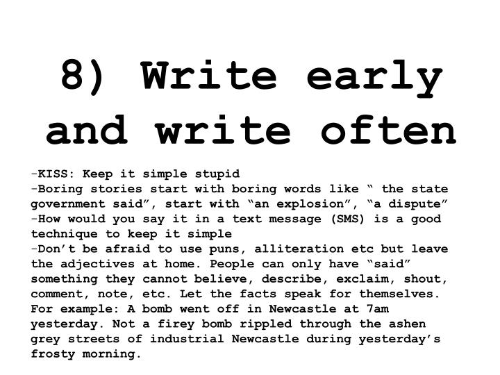 8) Write early and write often