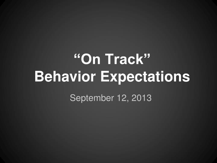 On track behavior expectations