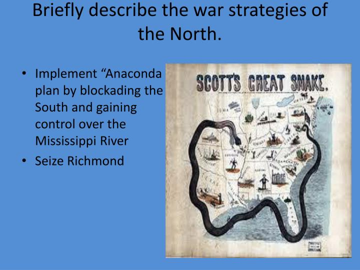 Briefly describe the war strategies of the North.