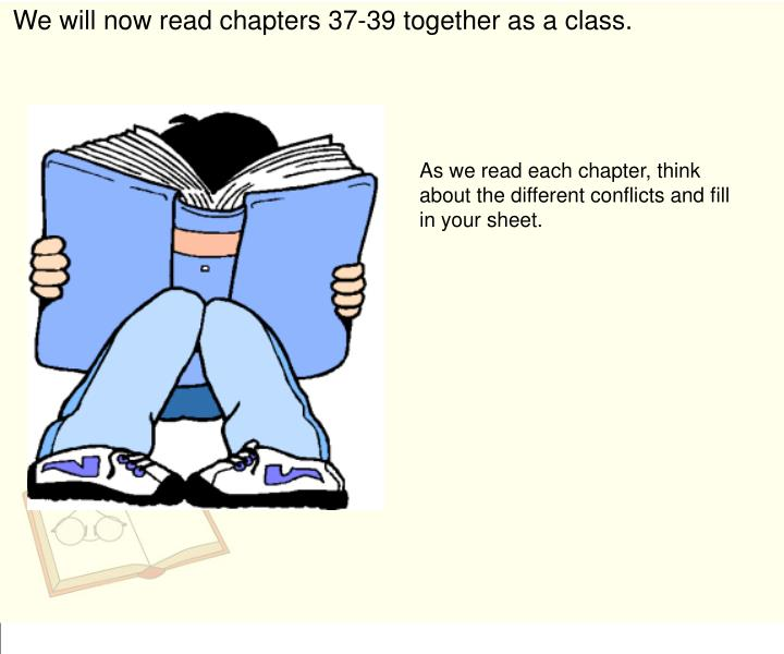 We will now read chapters 37-39 together as a class.