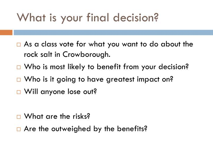 What is your final decision?
